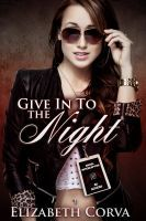 Here's the link for Give in to the Night at Smashwords!