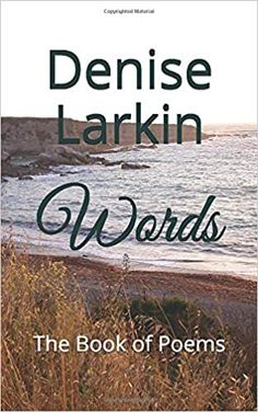 Words - The Book of Poetry by Denise Larkin