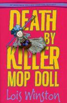 Death By Killer Mop Doll - Lois Winston. - Daedalus Books Online