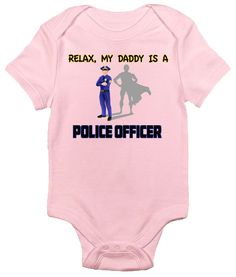 Relax, My Daddy Is a Police Officer One-piece Baby Bodysuit