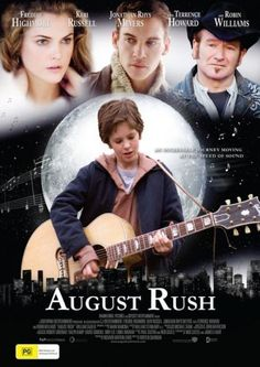 August Rush (2007)...A drama with fairy tale elements, where an orphaned musical prodigy uses his gift as a clue to finding his birth parents.