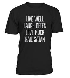 3b3a697e2a66 T shirt Well Laugh Often Love Much Hail Satan fashion trend 2018  tshirt