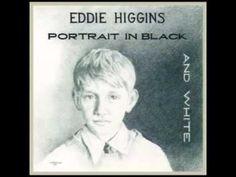 Eddie Higgins - A Portrait In Black And White Full Album (+playlist)