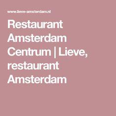 Restaurant Amsterdam Centrum | Lieve, restaurant Amsterdam