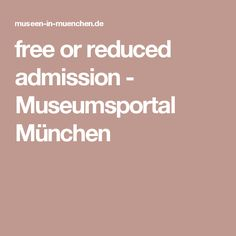 free or reduced admission - Museumsportal München