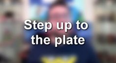 "[2nd Segment] In this quarter, I've learned about a some expressions who we use in a wrong way. Like ""step up to the plate"". https://www.youtube.com/watch?v=5hv0yeS41AQ"