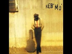 Keb' Mo' - Every Morning -Want to see him in concert one day. Going on the BUCKET LIST.