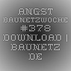 Angst - BauNetzWoche #378 Download | BauNetz.de