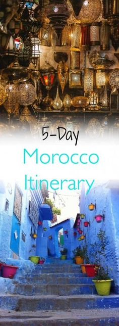 If you only have 5 days in Morocco, here's what you can't miss!