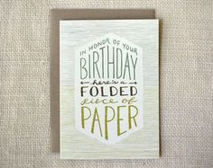 """""""In Honor of Your Birthday, Here is a Folded Piece of Paper"""" - Blank inside - Size: 5"""" x 7""""..."""