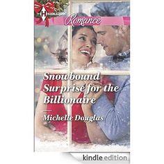 Snowbound Surprise for the Billionaire (Harlequin Romance) - Kindle edition by Michelle Douglas. Romance Kindle eBooks @ Amazon.com.