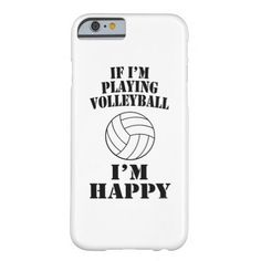 Funny Ball Sport If Im Playing Volleyball Im Happy Barely There iPhone 6 Case This funny sports design features a volleyball and some ball humor. Great for a recreation or professional player, coach team or fan. #volleyball #funny #sports #gift