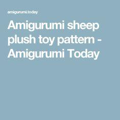 Amigurumi sheep plush toy pattern - Amigurumi Today