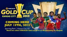 CONCACAF Gold cup 2015 Live streaming .Which TV channels broadcasting Live telecast of this CONCACAF online in your country.
