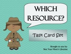 Students can have a very difficult time looking for information when they have not mastered reference materials.  This set of 16 task cards helps students with the following reference materials:AtlasAlmanacDictionaryEncyclopediaGuinness Book of World RecordsThesaurusWhen using these task cards, teachers will need to have the above reference materials available for students so that as they complete the tasks, they can check their answers by actually locating the information.