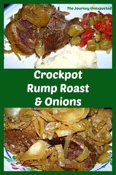 Crockpot Rump Roast and Onions - The Journey Unexpected Crockpot Rump Roast, Slow Cooker Roast, Roast Beef, Pot Roast, Onion Recipes, Crockpot Recipes, Roasted Onions, Tasty, Yummy Food