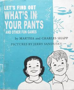 Lets Find out Whats in Your PANTS. Wait, WHAT?????!! Funny Vintage Book Covers.