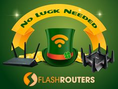 St Patrick's Day Deals & Specials - https://www.flashrouters.com/blog/2015/04/24/most-popular-best-wireless-routers-dd-wrt-2016/#stpattyshead
