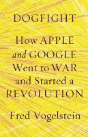 """""""A look at the major players from Apple and Google, and how their competition has altered and continues to alter the technology industry""""--Provided by publisher."""