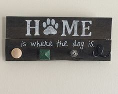 Home Is Where The Dog Is / Reclaimed Pallet Sign with Hooks / Leash/Key/Coat Hanger