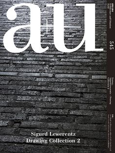 A + U : Architecture and Urbanism. nº 545. Sigurd Lewrentz. Drawing Collection 2. SUMARIO: https://www.japlusu.com/shop/product/au-201602