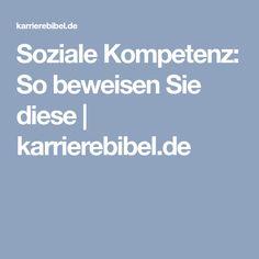 Soziale Kompetenz: So beweisen Sie diese   karrierebibel.de
