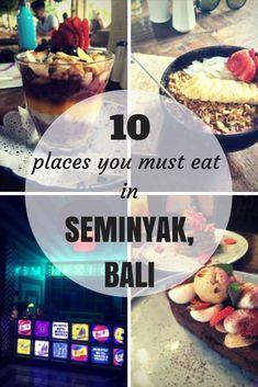 10 Places You Must Eat At in Seminyak, Bali