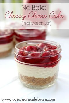 No Bake Cherry Cheese Cake. A perfect red and white treat for any celebration! Put them in mason jars to give each guest their own serving :) (Cherry Cheesecake Recipes) Mason Jar Desserts, Mason Jar Meals, Meals In A Jar, Mini Desserts, No Bake Desserts, Just Desserts, Delicious Desserts, Dessert Recipes, Yummy Food