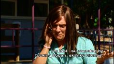 surrounded by skanky bitches Drug Quotes, High Quotes, Tv Quotes, Movie Quotes, I Feel You, I Got You, Summer Heights High, Chris Lilley, Private School Girl