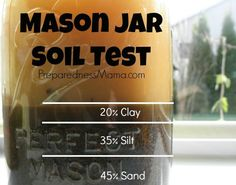 Sand, Silt, Clay...What kind of soil do you have in your garden? Do a Mason Jar Soil Test and find out | PreparednessMama.com