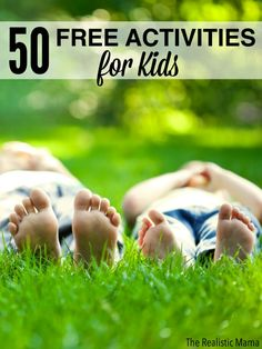 "50 free activities for kids -- perfect ""I'm Bored"" list for the weekends!"