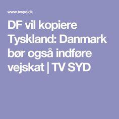 DF vil kopiere Tyskland: Danmark bør også indføre vejskat   TV SYD
