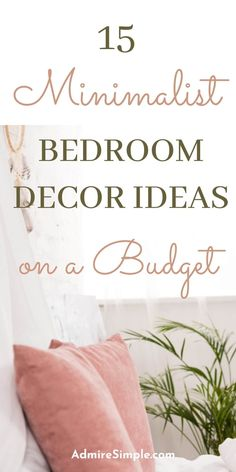 Learn how to create a cozy minimalist bedroom on a budget. These 15 bedroom makeover ideas will get you inspired to revamp your space. Minimalist Living Tips, Minimalist Kids, Becoming Minimalist, Minimal Living, Minimalist Bedroom, Simple Living, Budget Bedroom, Bedroom Decor, Declutter Your Mind