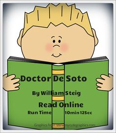 Online version of children's popular Caldecott winner, Doctor DeSoto by William Steig. Run Time: 10min.