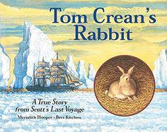 Tom Crean's Rabbit: A True Story from Scott's Last Voyage: Amazon.co.uk: Meredith Hooper, Bert Kitchen: 9781845073930: Books
