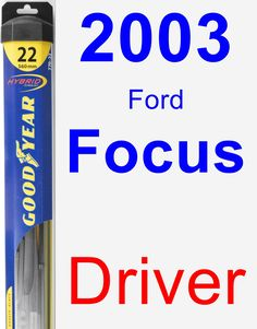 Driver Wiper Blade for 2003 Ford Focus - Hybrid
