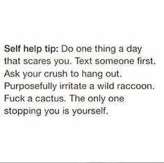 Self help tip.. Funny Text Memes, Funny Texts, Funny Jokes, Hilarious, Tasteless Gentlemen, Serious Quotes, Gym Memes, Really Love You, Your Crush