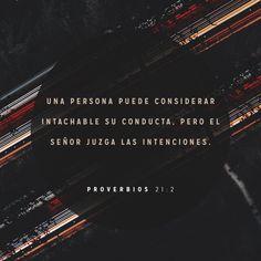 """""""Todo camino del hombre es recto en su propia opinión; Pero #Jehová pesa los #corazones."""" #Proverbios 21:2 RVR1960 http://bible.com/149/pro.21.2.rvr1960"""