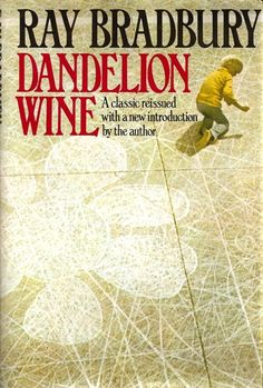 # 35 - Dandelion Wine, by Ray Bradbury. Our book group July read. Dandelion Wine Ray Bradbury, Ray Bradbury Books, One Wave, Image Search, 52 Weeks, Author, Reading, Summer, Group