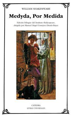 Medyda, por medida / William Shakespeare ; edición bilingüe del Instituto Shakespeare