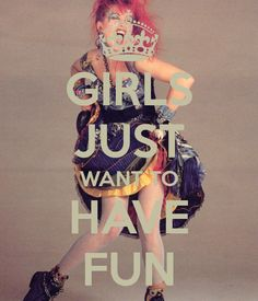 Harris Sisters GirlTalk: Lexi's Latest Jams: Girls Just Want to Have Fun