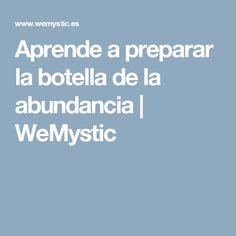 Aprende a preparar la botella de la abundancia | WeMystic