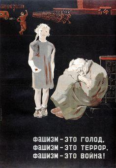 Russian poster, 1937: Fascism is hunger, fascism is terror, fascism is war!