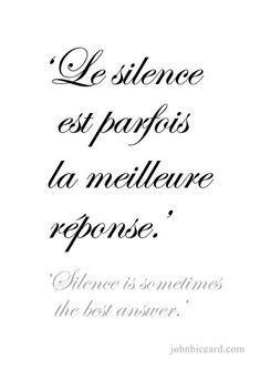 ♔ silence is sometimes the best answer parler français french proverbs, fre French Words Quotes, Latin Quotes, French Phrases, French Sayings, French Language Lessons, French Lessons, How To Speak French, Learn French, French Proverbs