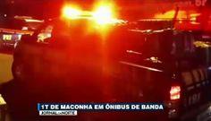 Galdino Saquarema Noticia: Uma tonelada de maconha em ônibus de músicos do Paraná...