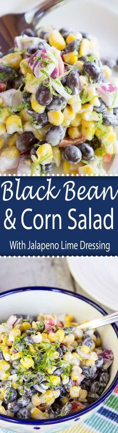 Black Bean and Corn Salad with  Jalapeno Lime Dressing.
