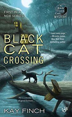 Black Cat Crossing (A Bad Luck Cat mystery) by Kay Finch http://www.amazon.com/dp/0425275248/ref=cm_sw_r_pi_dp_YQ31vb0HBDG88