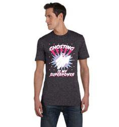 Ghosting Is My SuperPower Best Custom T Shirts, T Shirt Company, Superpower, Tshirts Online, Mens Tops, Fashion, Moda, Fasion, Trendy Fashion