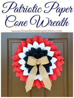 A tutorial to create a fun, one of a kind patriotic paper cone wreath.