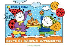 Marci fejlesztő és kreatív oldala: Bartos Erika Bogyó és Babóca süteményei